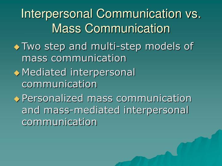 Interpersonal communication vs mass communication