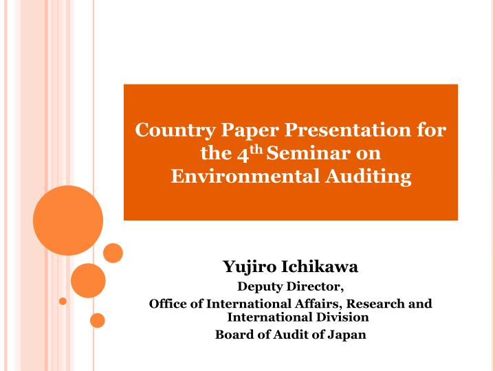 country paper presentation for the 4 th seminar on environmental auditing n.