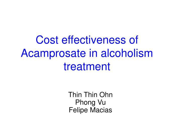 cost effectiveness of acamprosate in alcoholism treatment n.