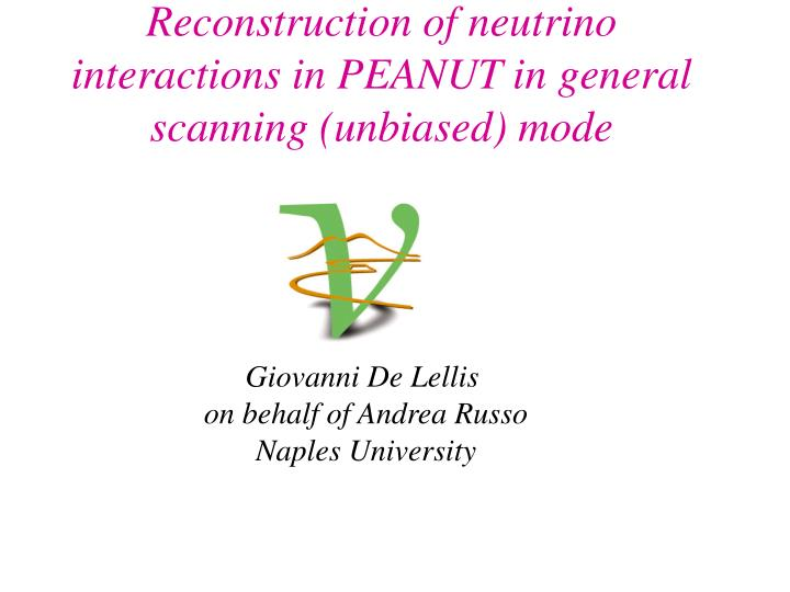 reconstruction of neutrino interactions in peanut in general scanning unbiased mode n.