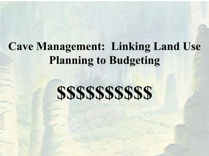cave management linking land use planning to budgeting n.