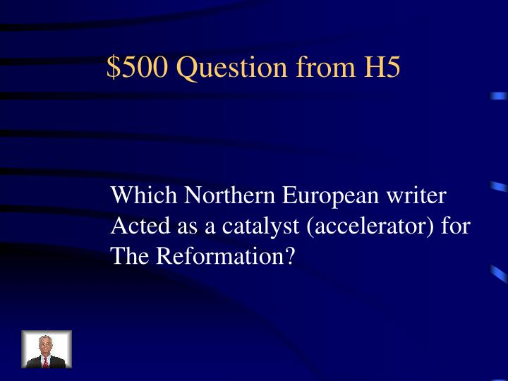 $500 Question from H5