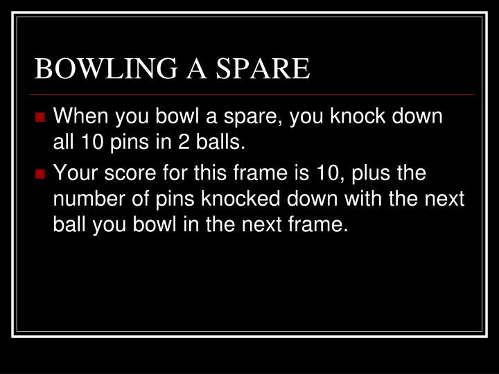 BOWLING A SPARE