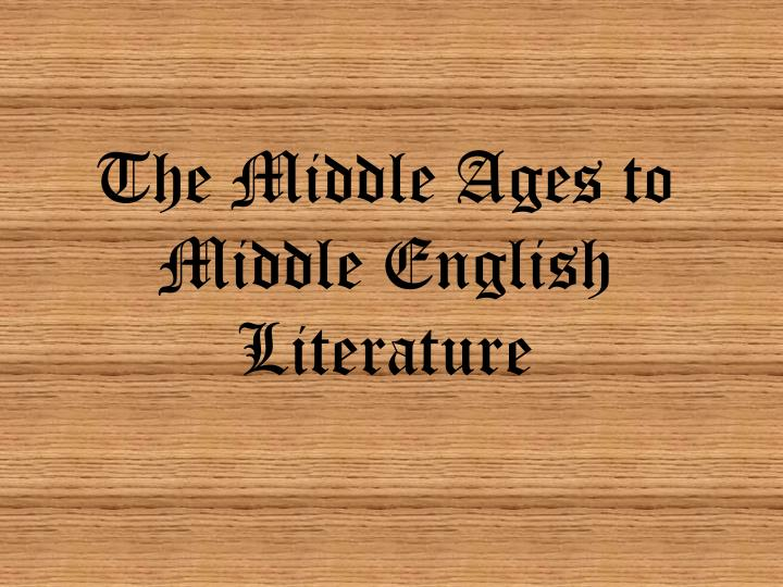 the middle ages to middle english literature n.