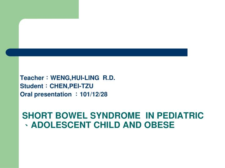 short bowel syndrome in pediatric adolescent child and obese n.