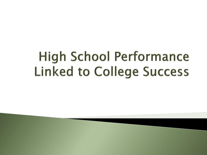high school performance linked to college success n.