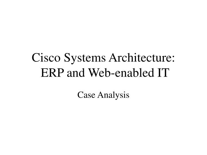 Cisco systems architecture erp and web enabled it