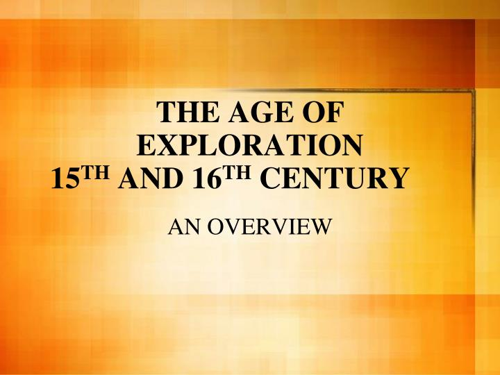 the age of exploration 15 th and 16 th century n.