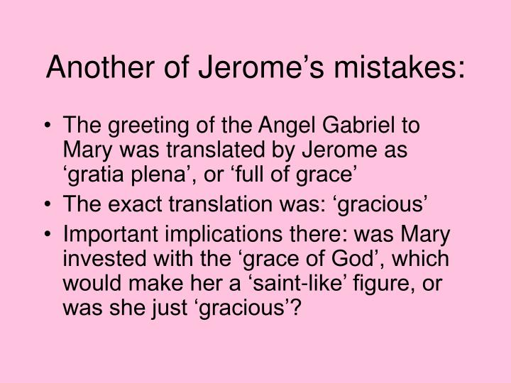 Another of Jerome's mistakes: