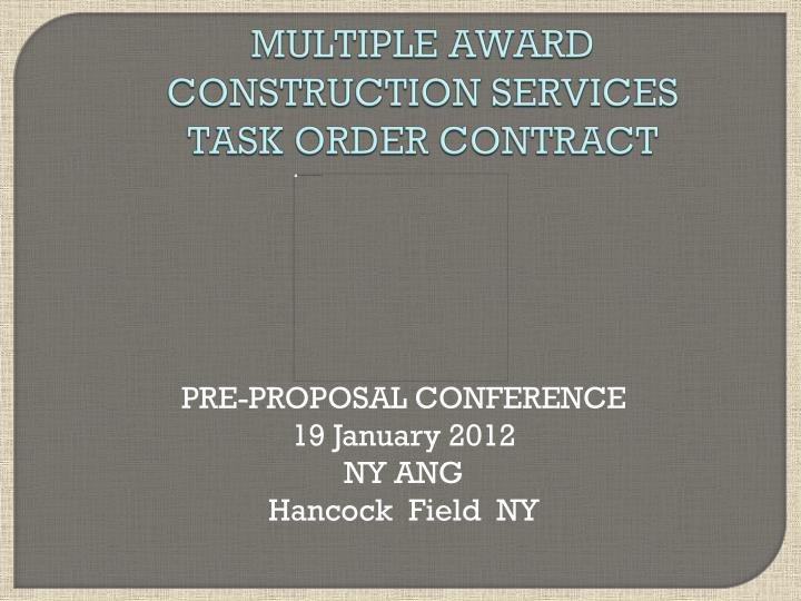 multiple award construction services task order contract n.