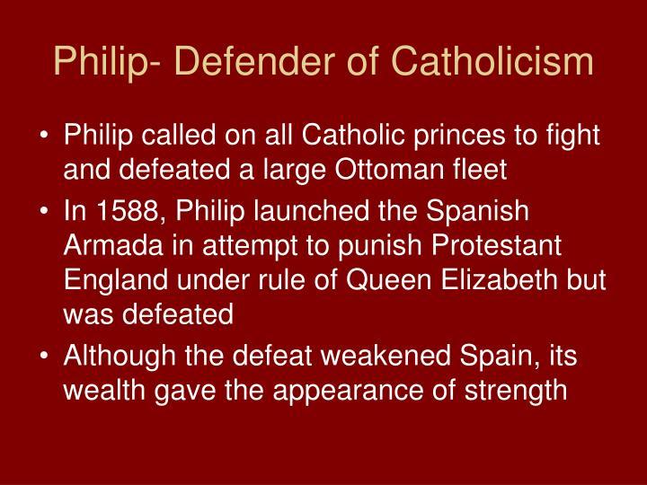 Philip- Defender of Catholicism