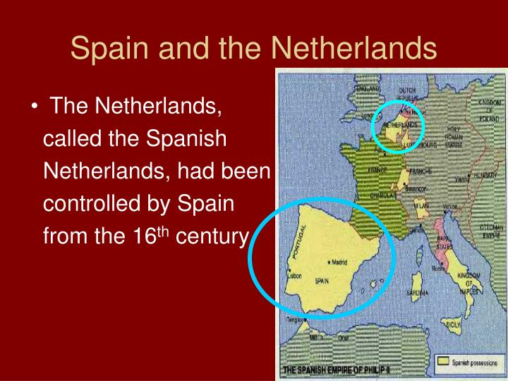 Spain and the Netherlands