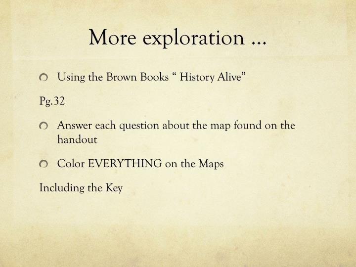 More exploration …