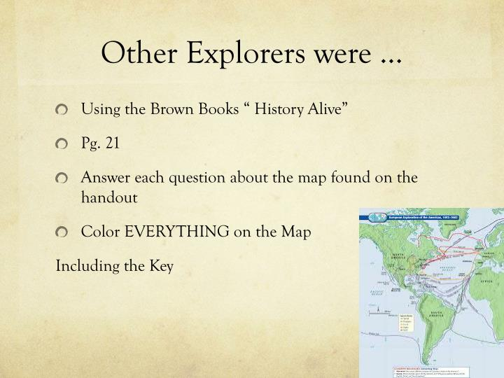 Other Explorers were …