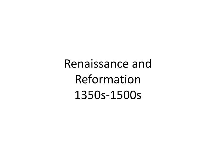 renaissance and reformation 1350s 1500s n.
