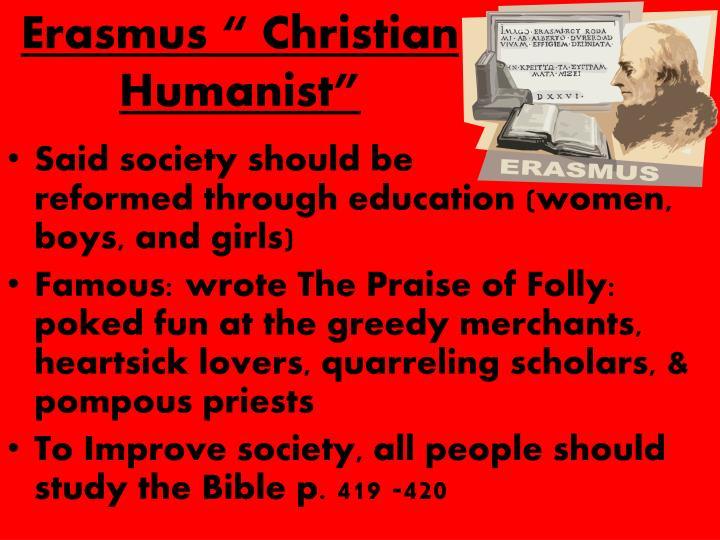 "Erasmus "" Christian Humanist"""