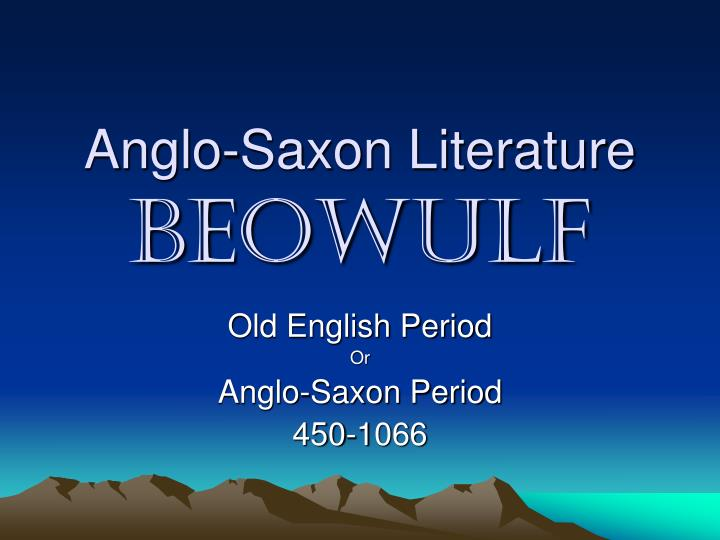 a literary analysis of the beowulf epic from the anglo saxon period