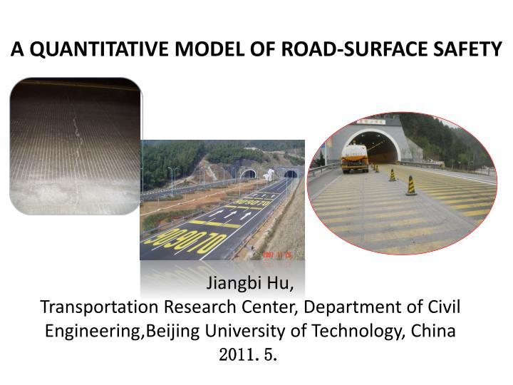 A QUANTITATIVE MODEL OF ROAD-SURFACE SAFETY