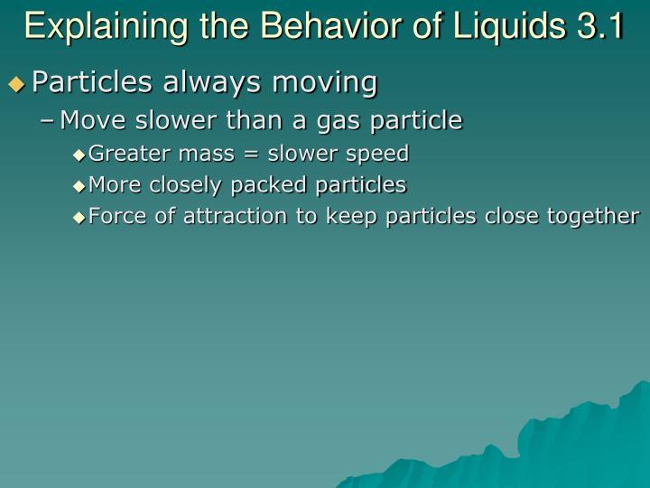 Explaining the Behavior of Liquids 3.1