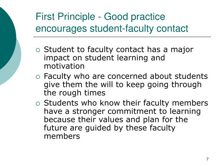 First Principle - Good practice encourages student-faculty contact