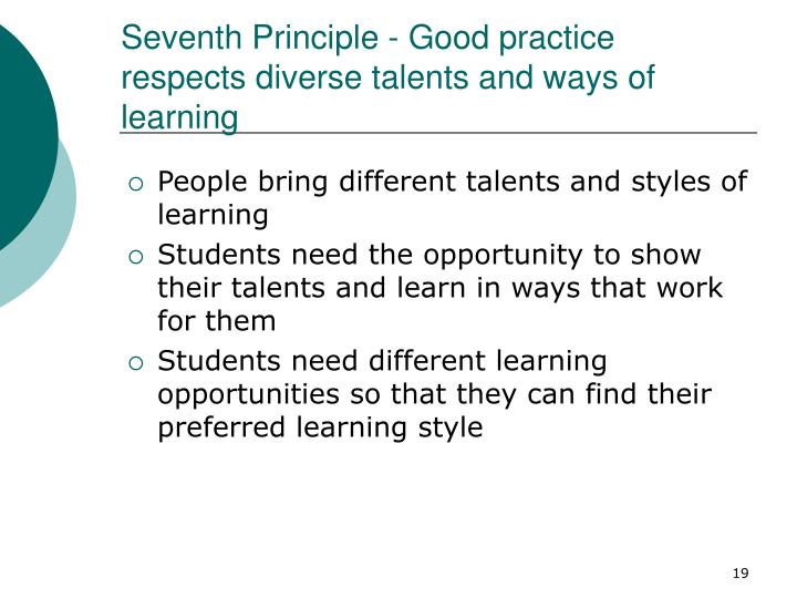 Seventh Principle - Good practice respects diverse talents and ways of learning