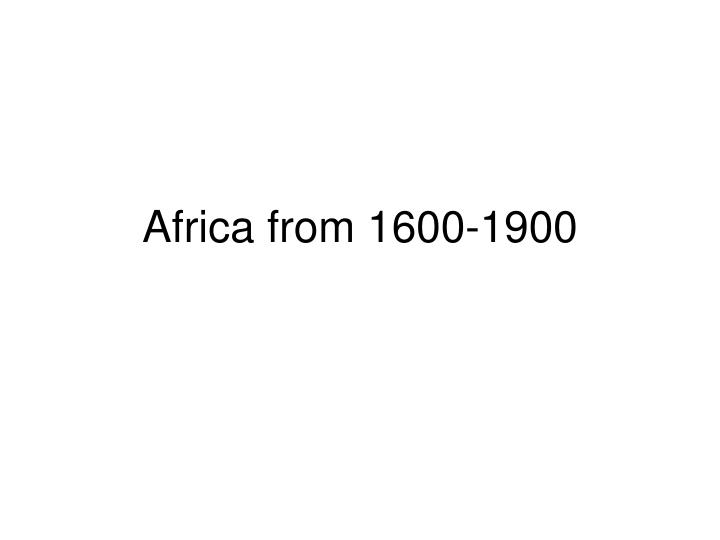 africa from 1600 1900 n.