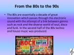 from the 80s to the 90s