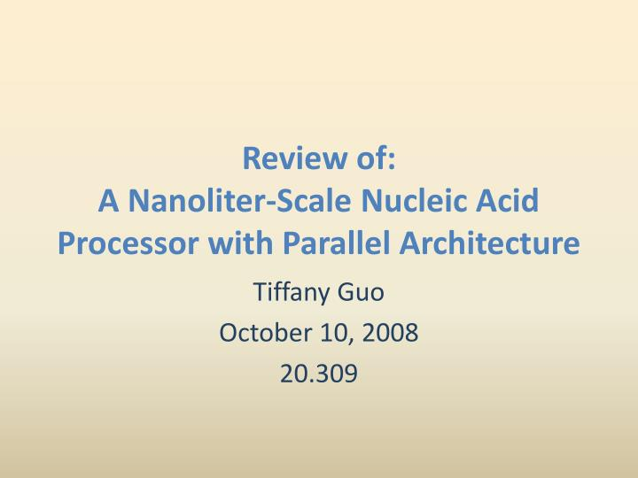 review of a nanoliter scale nucleic acid processor with parallel architecture n.