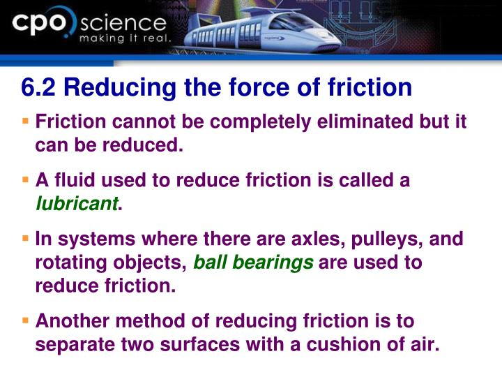 6.2 Reducing the force of friction