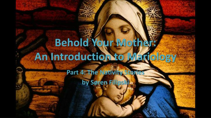 behold your mother an introduction to mariology n.