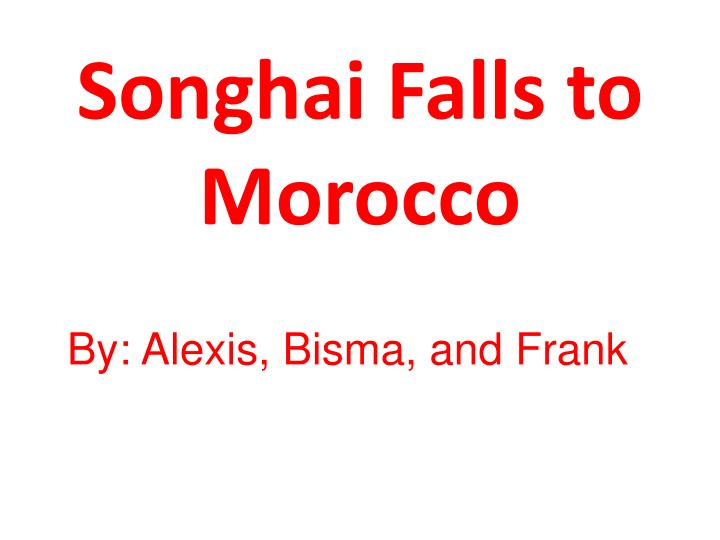 songhai falls to morocco n.