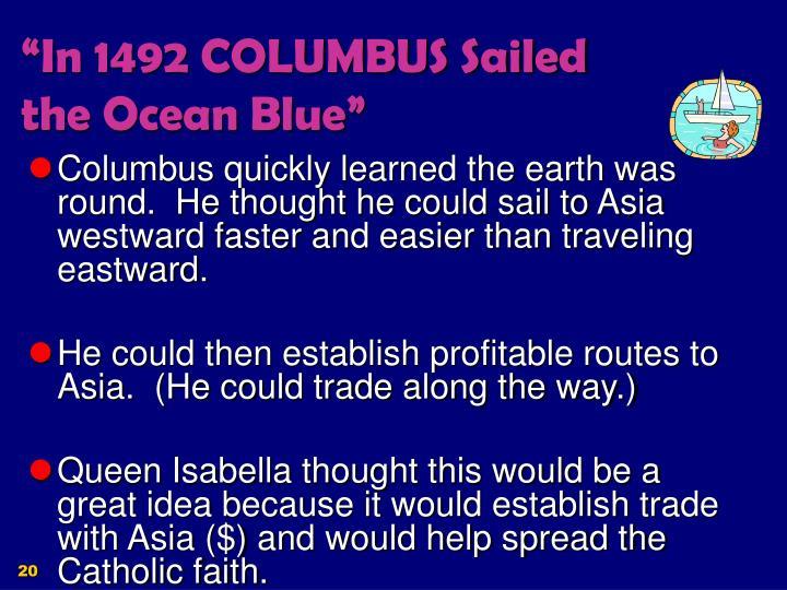 """In 1492 COLUMBUS Sailed the Ocean Blue"""