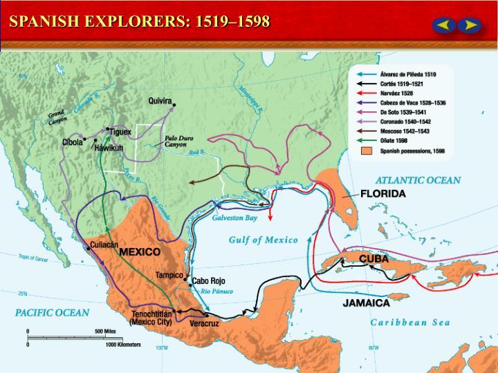 SPANISH EXPLORERS: 1519–1598