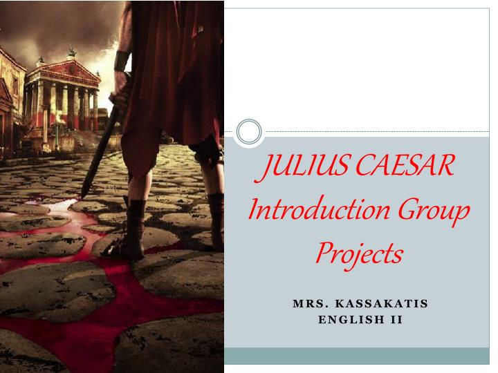 julius caesar introduction group projects n.