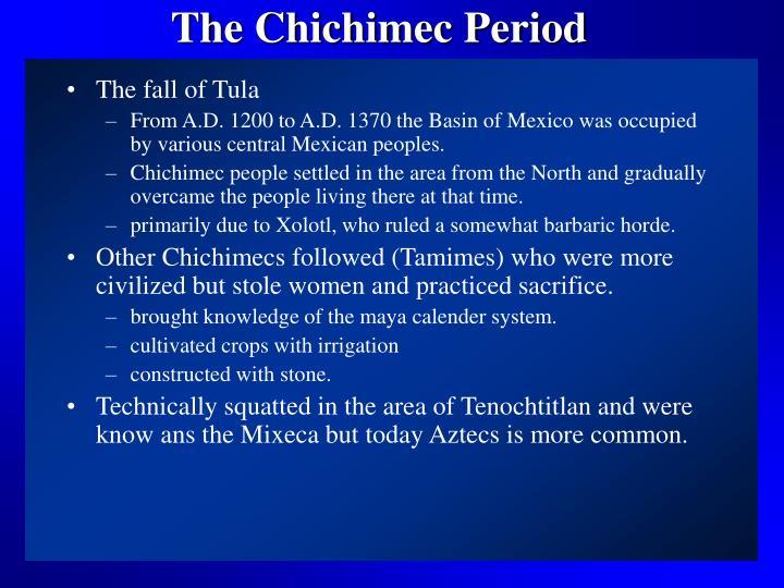 The chichimec period