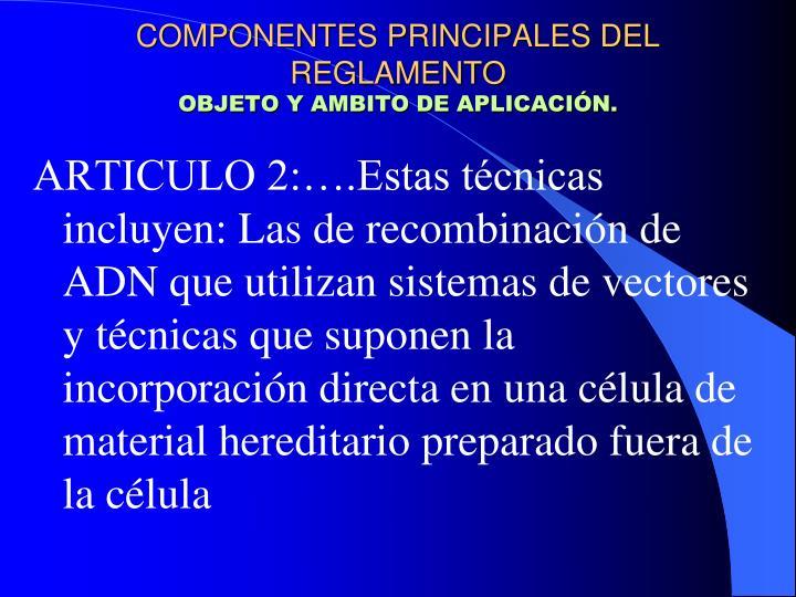 COMPONENTES PRINCIPALES DEL REGLAMENTO