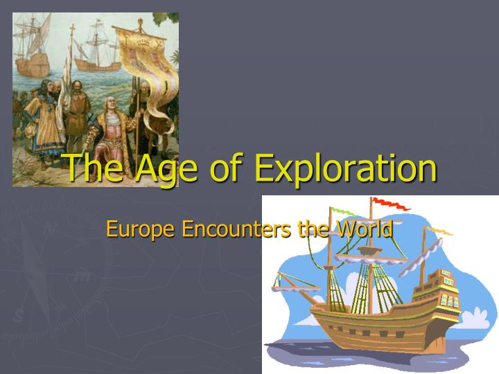 renaissance age of exploration The age of discovery, or the age of exploration a prelude to the age of discovery was a series of european expeditions crossing eurasia by land in renaissance.