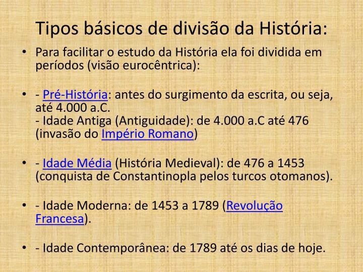 Tipos básicos de divisão da História: