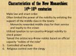 characteristics of the new monarchies 14 th 16 th centuries