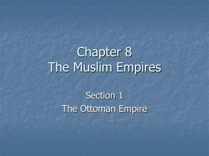 chapter 8 the muslim empires n.