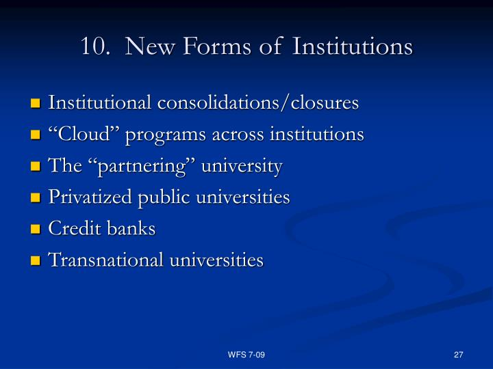 10.  New Forms of Institutions