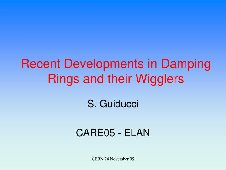 recent developments in damping rings and their wigglers n.