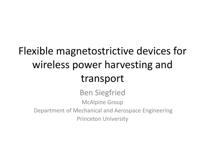 flexible magnetostrictive devices for wireless power harvesting and transport n.
