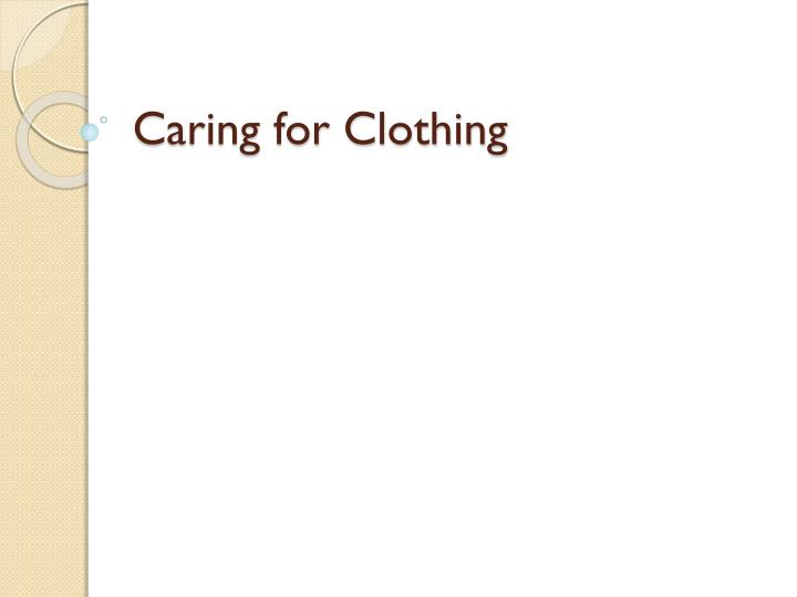 caring for clothing n.