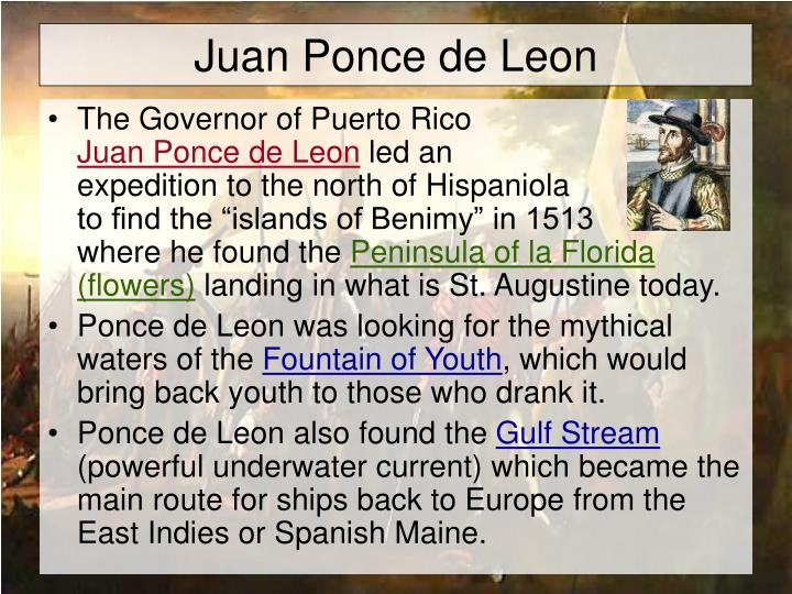 the expedition of juan ponce de leon Ponce de leon is also the name of a small town in the northwest florida  panhandle some folks think the spanish explorer, juan ponce de leon, may  have searched for the fountain  he organized several expeditions to find it but  never did.