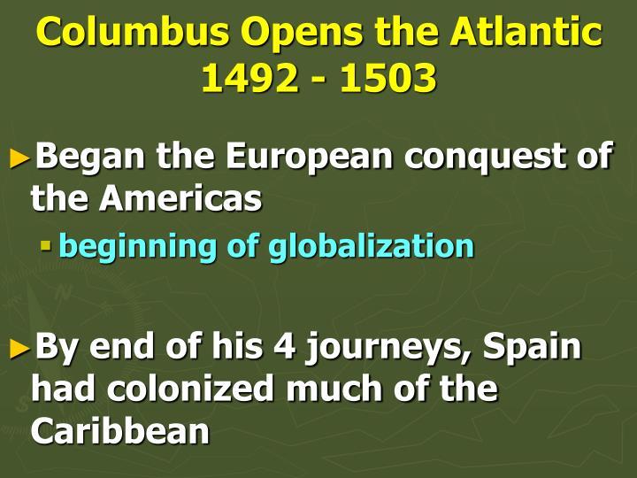Columbus opens the atlantic 1492 1503