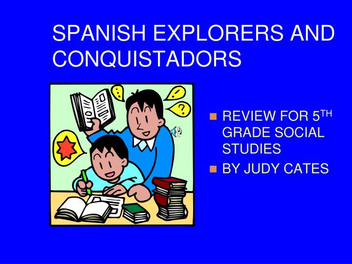 spanish explorers and conquistadors n.