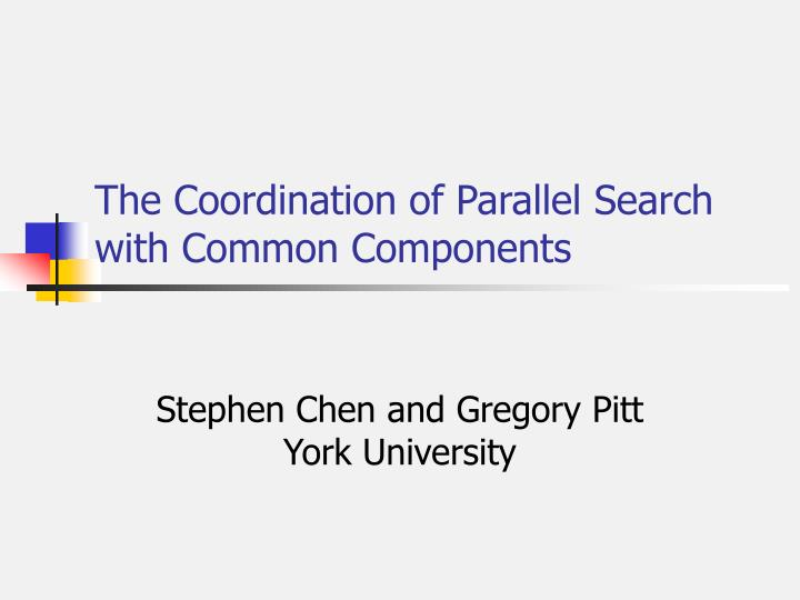 the coordination of parallel search with common components n.