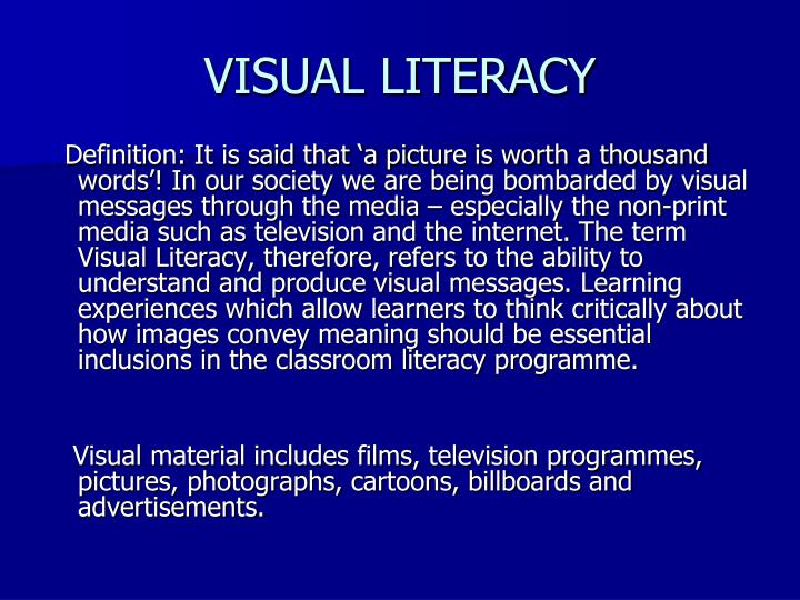 visual literacy in business essay Without visual literacy, there wouldn't be auteurs -- the genius and skill of history's greatest filmmakers could potentially be lost on a an audience that understanding the concepts of visual literacy is not only a skill for filmmakers, but all who experience films, because films are such a huge part of our lives.