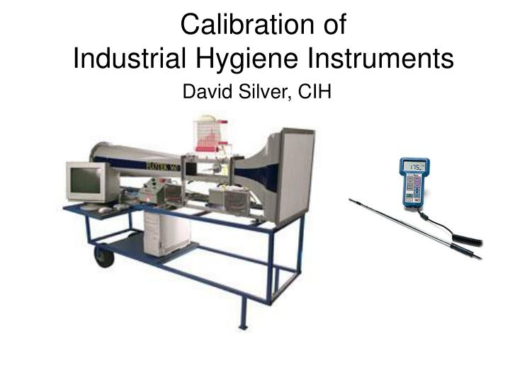 calibration of industrial hygiene instruments n.